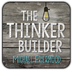 The Thinker Builder