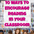 Many teachers find it a challenge to encourage reading in the classroom--and outside of it. This post gives 10 tips for encouraging reading in ways that are engaging, meaningful, and authentic.