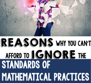 Common Core math isn't every teacher's favorite thing, but the Standards of Mathematical Practices that come along with the CCSS are highly important. Learn more about why you can't ignore the SMPs, even if you disapprove of the CCSS.