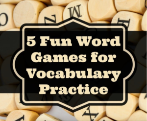 5 Fun Word Games for Vocabulary Practice
