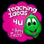 Teaching Ideas 4U by Amy Mezni