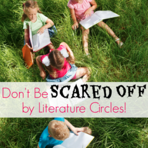 Don't Be Scared Off by Literature Circles!