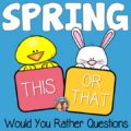 Spring Would You Rather This or That