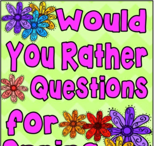 Would You Rather Questions for Spring and Easter