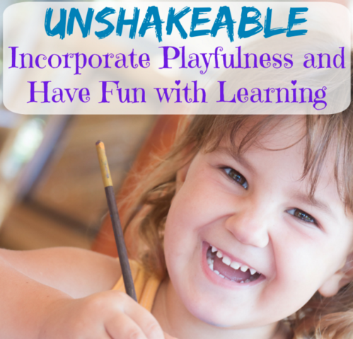 Unshakeable Incorporate Playfulness and Have Fun With Learning