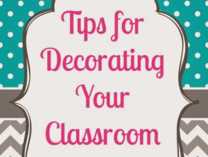 Tips for Decorating Your Classroom