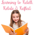 Some of the most important communication skills include learning to retell, relate and reflect. Build these skills in your students with these helpful tips.