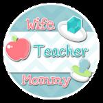 Wife Teacher Mommy