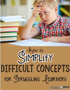 How to Simplify Difficult Concepts for Struggling Learners