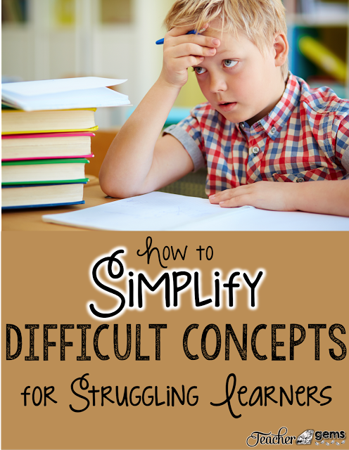 Every classroom has struggling learners, which is why it's so important for teachers to simplify difficult concepts - and not JUST for the struggling learners but for all students. Our guest blogger shares several tips on how to simplify difficult concepts, so click through to read more.