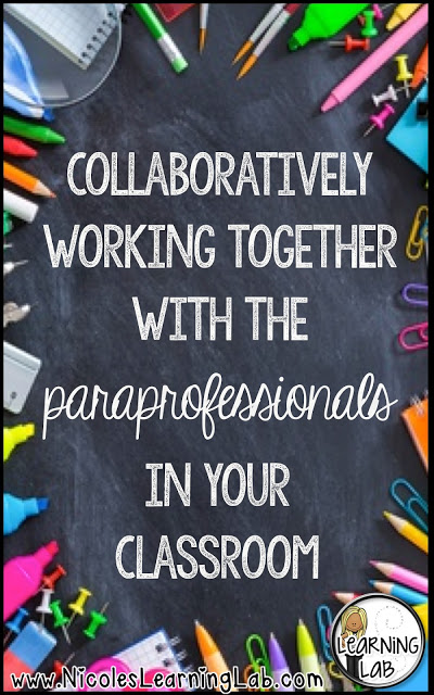 When you're working with paraprofessionals in your classroom, it is extremely important to have everyone working on the same page and working toward a common goal. Our guest blogger shares tips for collaboratively working together with the paraprofessionals in your classroom.