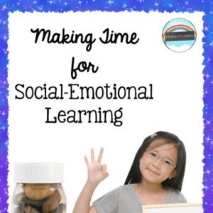 Making Time for Social-Emotional Learning