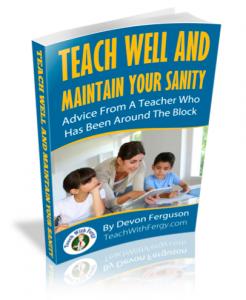 Teach Well and Maintain Your Sanity by Devon Ferguson