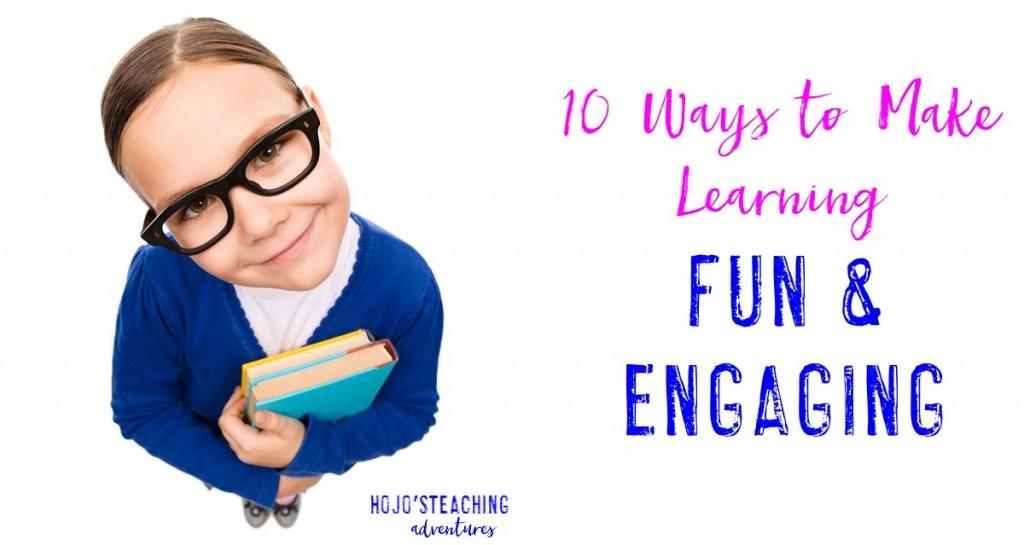 10-Ways-to-Make-Learning-Fun-and-Engagin