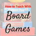 How to Teach with Board Games