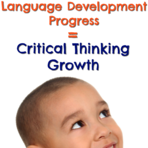 Language Development Progress Equals Critical Thinking Growth