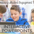 Increasing Student Engagement with PowerPoints