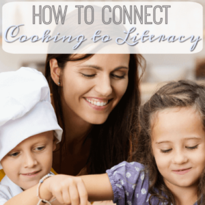 How to Connect Cooking to Literacy