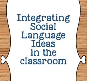 Integrating Social Language Ideas in the Classroom