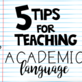 Teaching academic language can be challenging and dry. However, it's important to teach academic language in order to build our students' vocabularies and maintain rigorous instruction. Here are five tips to help you teach it successfully.