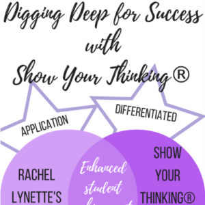 Digging Deep for Success with Show Your Thinking®