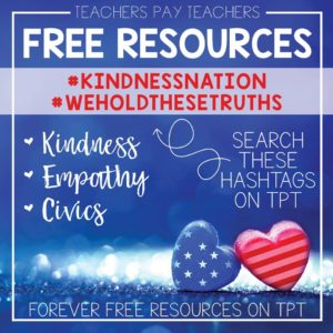 With Inauguration Day upon us, it's more important than ever to teach kindness in the classroom. Hundreds of teacher-sellers on Teachers Pay Teachers have come together to create forever free resources that teachers everywhere can find using two hashtags in the search bar on Teachers Pay Teachers: #kindnessnation and #weholdthesetruths.