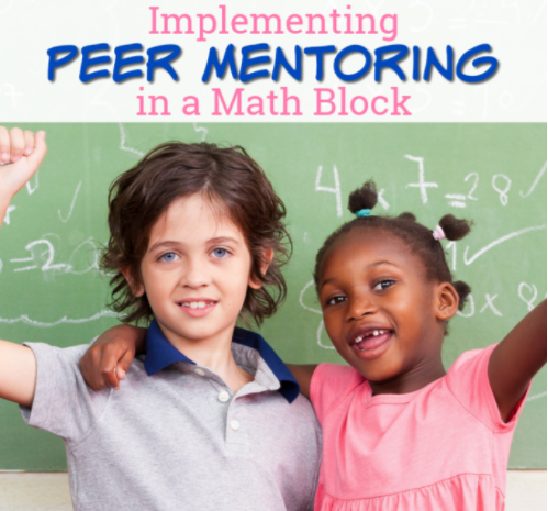 Peer mentoring can have huge benefits for students, including building confidence and community in the classroom. This guest blogger describes how she used peer mentoring in a math block to help her students both improve math skills and grow their confidence in math. Click through to read her post!