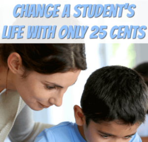 Change a Student's Life with Only 25 Cents
