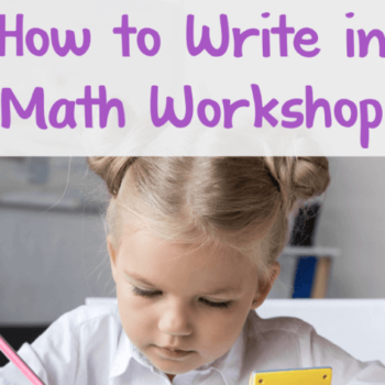 How to Write in Math Workshop