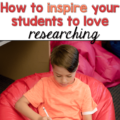 "This is a graphic showing a young boy with the words, ""How to Inspire Your Students to Love Researching"" on it."