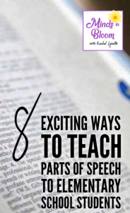 Use these 8 exciting ways to teach parts of speech to elementary school students in your next lesson plan or unit!