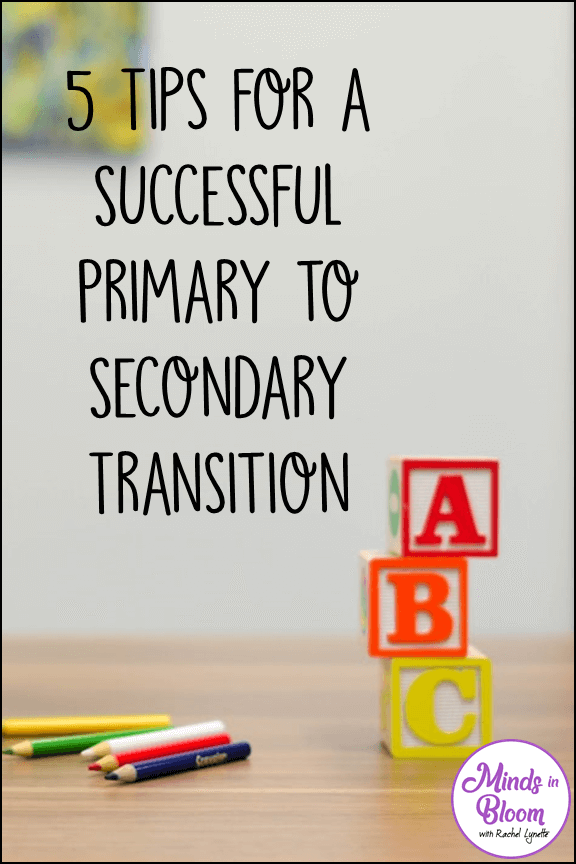 "This is a title graphic that says, ""5 Tips for a Successful Primary to Secondary Transition"" with a photograph of letter blocks and colored pencils on a classroom table."