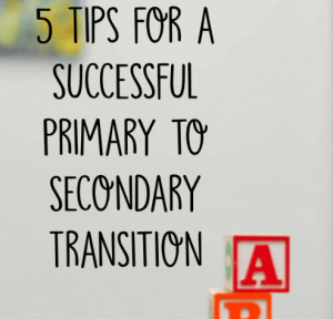 "This is a square graphic that says, ""5 Tips for a Successful Primary to Secondary Transition"" with a photograph of letter blocks."
