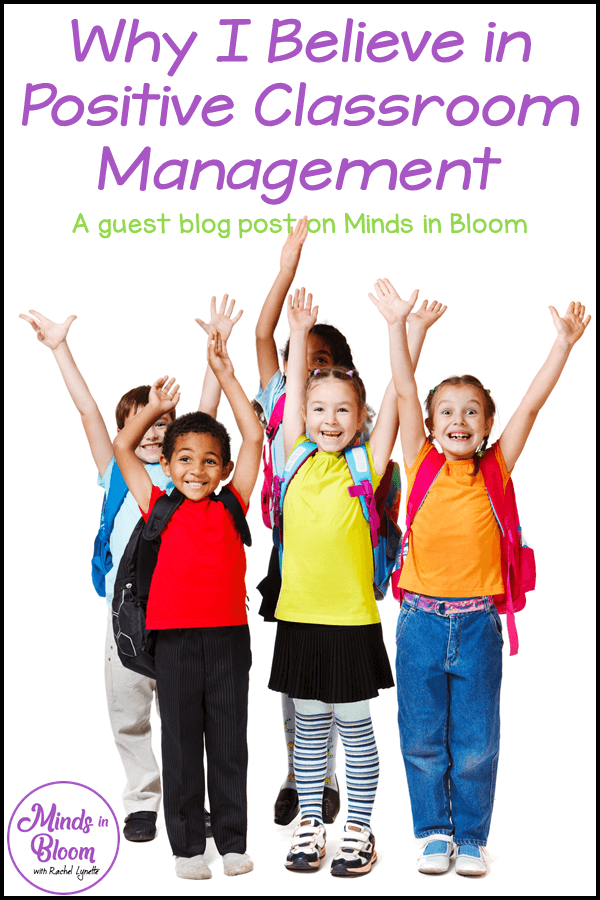 "This is a title graphic that says ""Why I Believe in Positive Classroom Management: A guest blog post on Minds in Bloom"" and includes a picture of excited elementary school children."