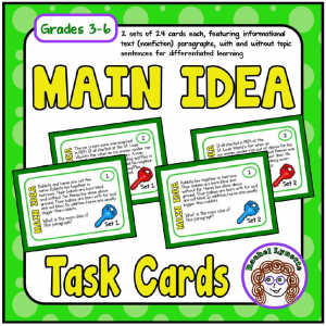 Teach main idea with the Main Idea Task Cards set to encourage students to recognize and infer the main idea.