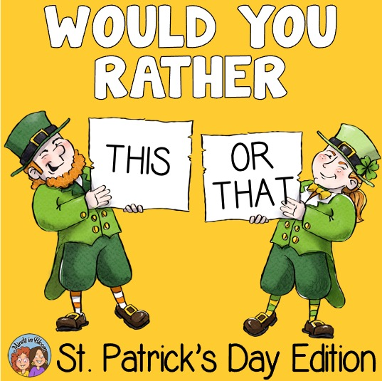 St. Patrick's Day Would You Rather Questions