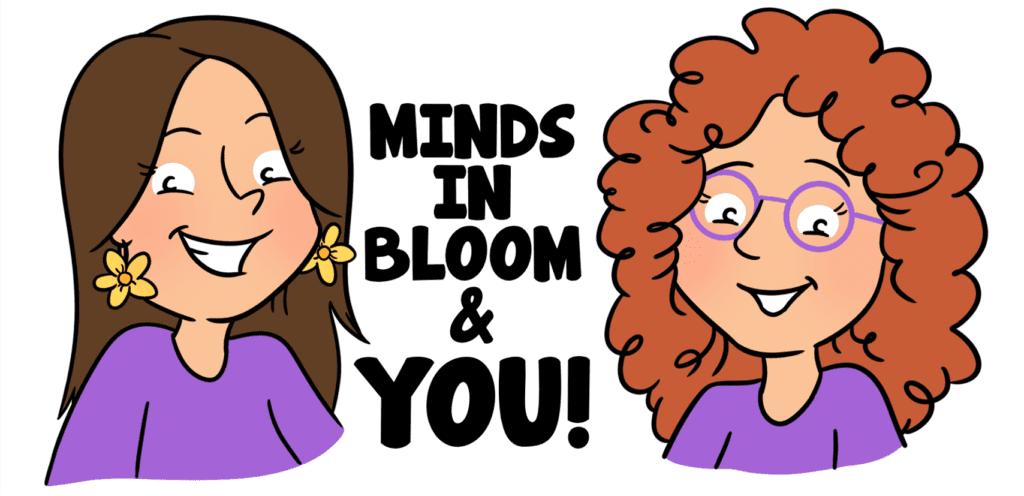 Minds in Bloom Guest Blog